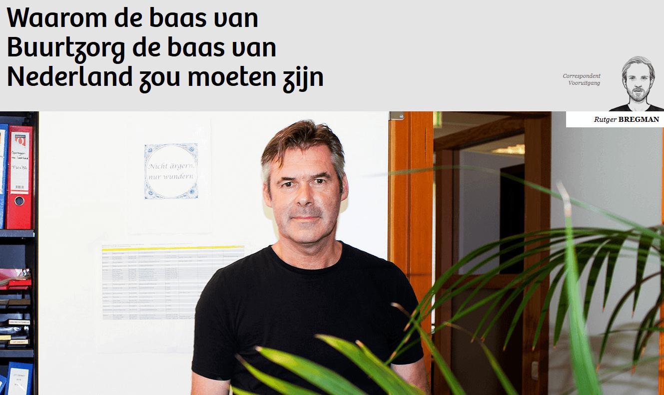 Waarom de baas van Buurtzorg de baas van Nederland zou moeten zijn